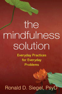 57 The mindfulness solution Everyday practices for everyday problems Websites, Books & Applications