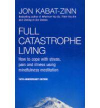 Full catastrophe living Websites, Books & Applications