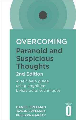 Overcoming Paranoid and Suspicious Thoughts Websites, Books & Applications